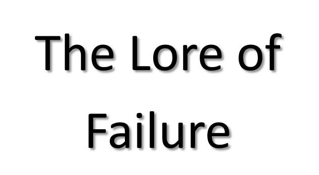 The lore of failure